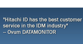 Hitachi ID has the best customer service in the IDM industry