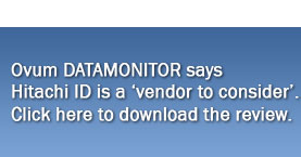 Ovum DATAMONITOR says Hitachi ID is a vendor to consider for Identity and Access Management