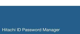 Hitachi ID Password Manager: Password Management, Password Management Software and Password Manager Software